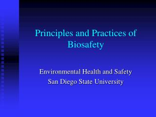 Principles and Practices of Biosafety