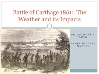 Battle of Carthage 1861:  The Weather and its Impacts