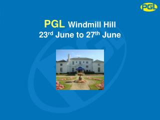 PGL Windmill Hill 23 rd  June to 27 th  June