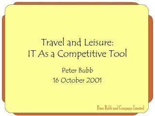 Travel and Leisure: IT As a Competitive Tool