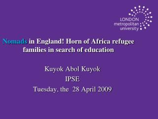 Nomads  in England! Horn of Africa refugee families in search of education