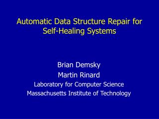 Automatic Data Structure Repair for  Self-Healing Systems