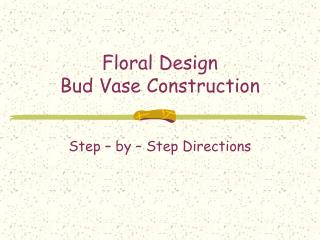 Floral Design Bud Vase Construction