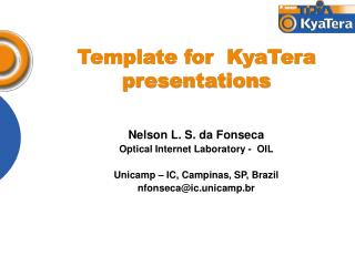 Template for  KyaTera presentations