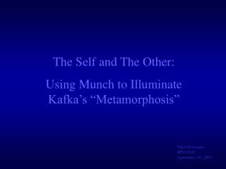 "The Self and The Other:  Using Munch to Illuminate Kafka's ""Metamorphosis"""