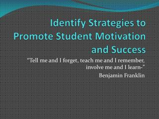 Identify Strategies to Promote Student Motivation and Success