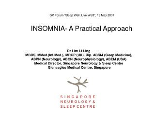 "GP Forum ""Sleep Well, Live Well!"", 19 May 2007 INSOMNIA- A Practical Approach"