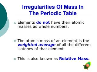 Irregularities Of Mass In  The Periodic Table