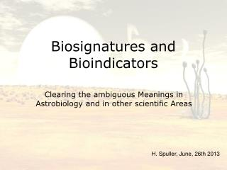 Biosignatures and Bioindicators