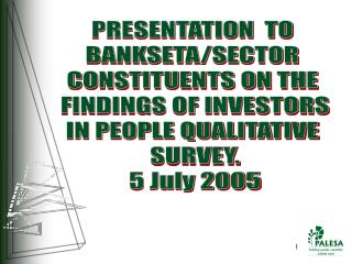 PRESENTATION  TO  BANKSETA/SECTOR  CONSTITUENTS ON THE  FINDINGS OF INVESTORS