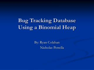 Bug Tracking Database  Using a Binomial Heap