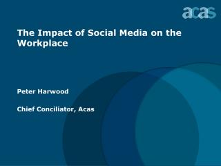 The Impact of Social Media on the Workplace