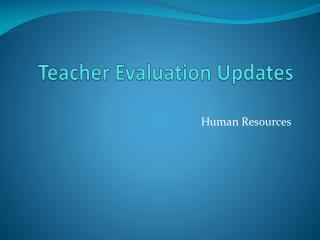 Teacher Evaluation Updates