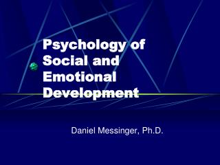 Psychology of  Social and Emotional Development