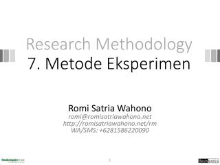 Research Methodology 7 . Metode Eksperimen