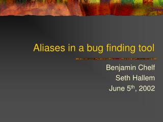 Aliases in a bug finding tool