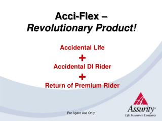 Acci-Flex –  Revolutionary Product!