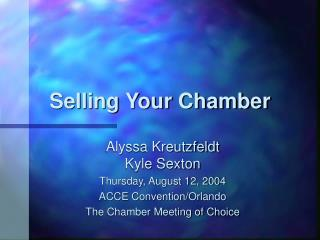 Selling Your Chamber