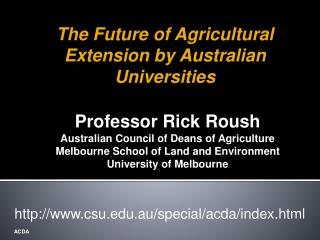 Professor Rick Roush  Australian Council of Deans of Agriculture