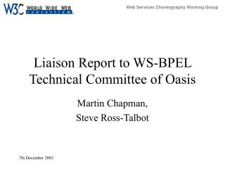 Liaison Report to WS-BPEL Technical Committee of Oasis