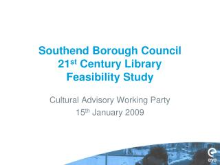 Southend Borough Council 21 st  Century Library Feasibility Study