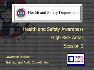Health and Safety Awareness High Risk Areas Session 2