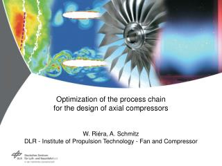 Optimization of the process chain  for the design of axial compressors W. Riéra, A. Schmitz