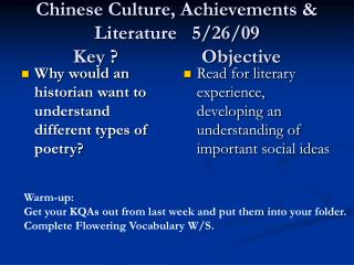 Chinese Culture, Achievements & Literature   5/26/09 Key ?                 Objective