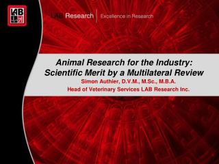 Animal Research for the Industry: Scientific Merit by a Multilateral Review