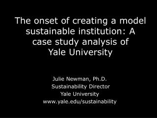 The onset of creating a model sustainable institution: A case study analysis of  Yale University