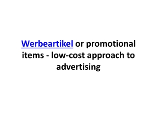 Werbeartikel or promotional items - low-cost approach to adv