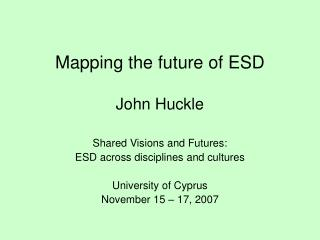 Mapping the future of ESD John Huckle