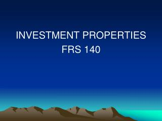 INVESTMENT PROPERTIES FRS 140
