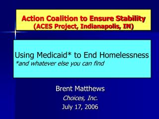 Action Coalition to Ensure Stability (ACES Project, Indianapolis, IN)