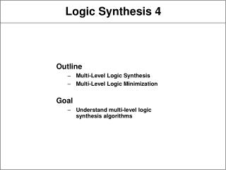Logic Synthesis 4