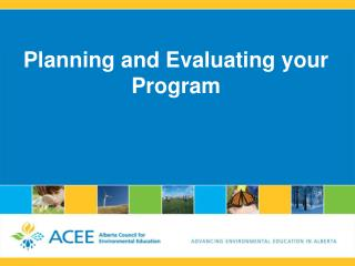 Planning and Evaluating your Program