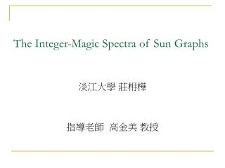 The Integer-Magic Spectra of Sun Graphs