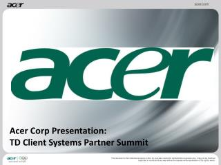 Acer Corp Presentation: TD Client Systems Partner Summit