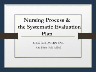 Nursing Process & 	the Systematic Evaluation Plan