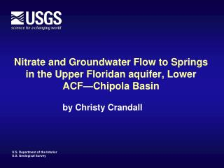 Nitrate and Groundwater Flow to Springs in the Upper Floridan aquifer, Lower ACF—Chipola Basin