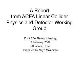 A Report  from ACFA Linear Collider Physics and Detector Working Group