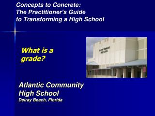 Concepts to Concrete:  The Practitioner's Guide  to Transforming a High School