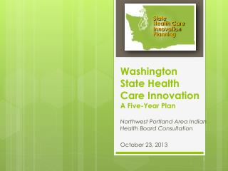 Washington State Health Care Innovation A Five-Year Plan