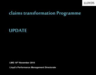 claims transformation Programme UPDATE
