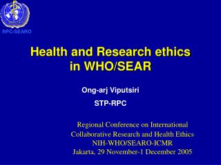Health and Research ethics in WHO/SEAR
