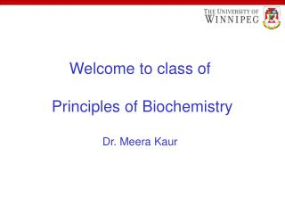Welcome to class of  Principles of Biochemistry Dr. Meera Kaur