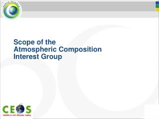 Scope of the  Atmospheric Composition  Interest Group