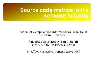 Source code metrics in the software industry