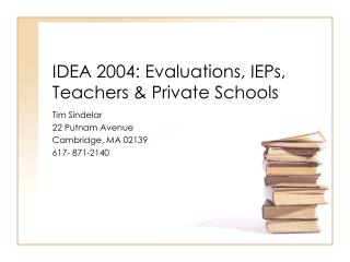 IDEA 2004: Evaluations, IEPs, Teachers & Private Schools