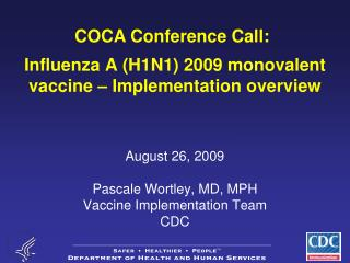 Influenza A (H1N1) 2009 monovalent vaccine – Implementation overview